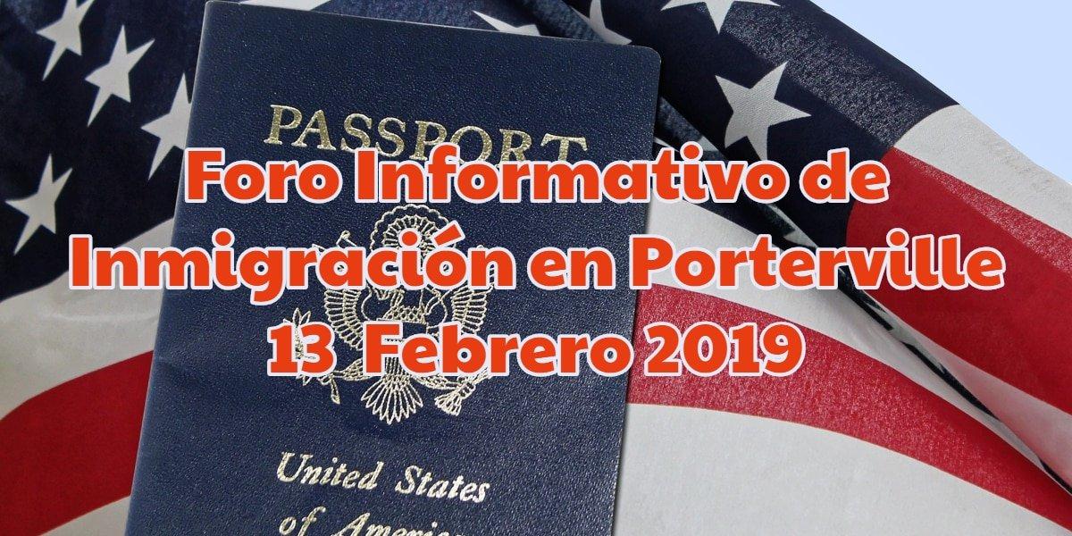 Foro Informativo de Inmigración en Porterville 13 Febrero 2019 CVIIC