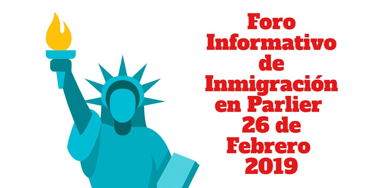 Foro Informativo de Inmigración en Parlier 26 de Febrero 2019 CVIIC