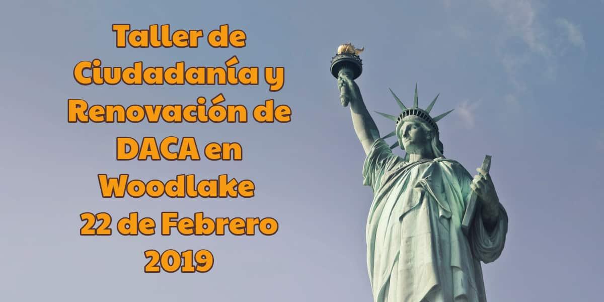 Taller de Ciudadanía y Renovación de DACA en Woodlake 22 de Febrero 2019 CVIIC