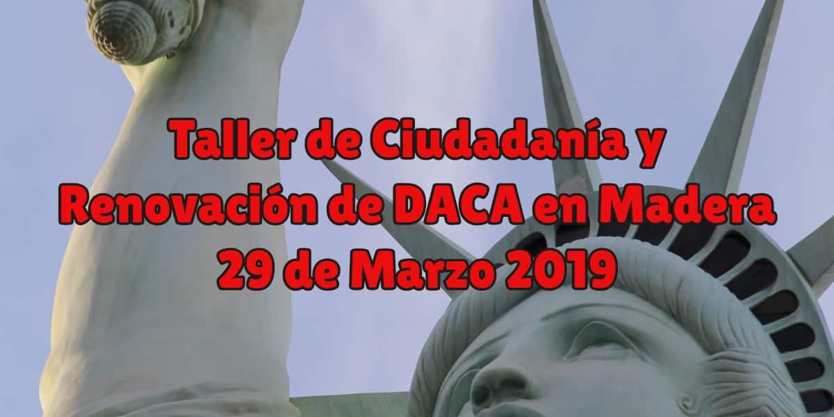 Taller de Ciudadanía y Renovación de DACA en Madera 29 de Marzo 2019 CVIIC