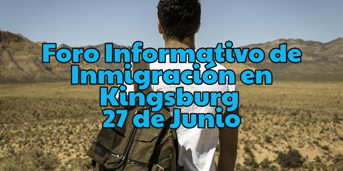 Foro Informativo de Inmigración en Kingsburg 27 de Junio 2019