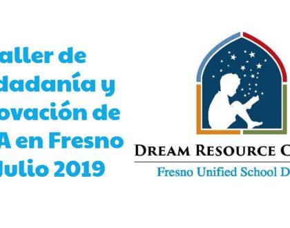 Taller de Ciudadanía y Renovación de DACA en Fresno 13 Julio 2019 CVIIC