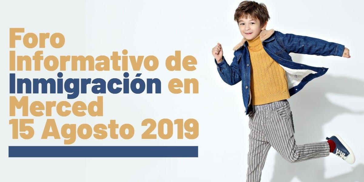 Foro Informativo de Inmigración en Merced 15 Agosto 2019 CVIIC