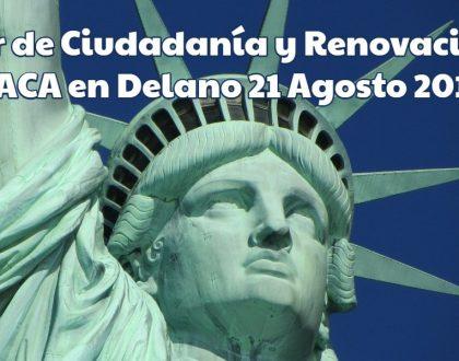 Taller de Ciudadanía y Renovación de DACA en Delano 21 Agosto 2019
