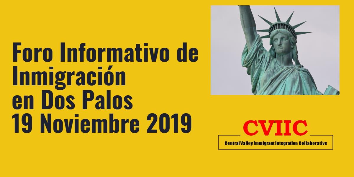 Foro Informativo de Inmigración en Dos Palos 19 Noviembre 2019 CVIIC