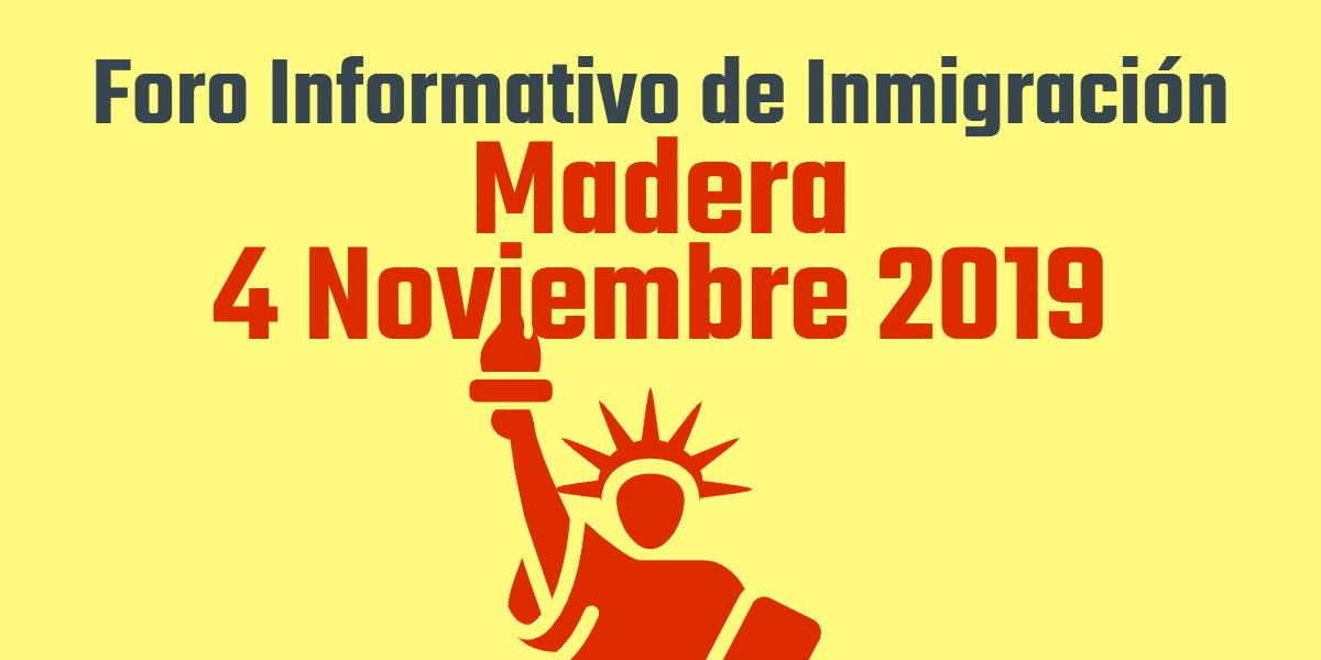 Foro Informativo de Inmigración en Madera 4 Noviembre 2019