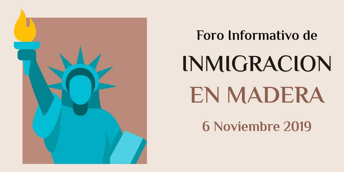 Foro Informativo de Inmigración en Madera 6 Noviembre 2019 CVIIC