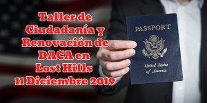 Taller de Ciudadanía y Renovación de DACA en Lost Hills 11 Diciembre 2019 CVIIC