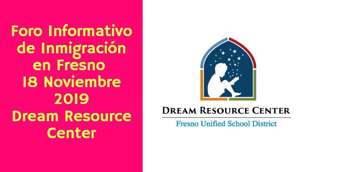 Foro Informativo de Inmigración en Fresno 18 de Noviembre 2019 Dream Resource Center