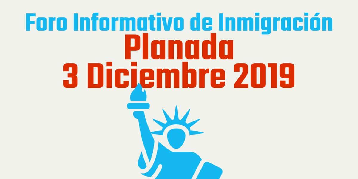 Foro Informativo de Inmigración en Planada 3 Diciembre 2019
