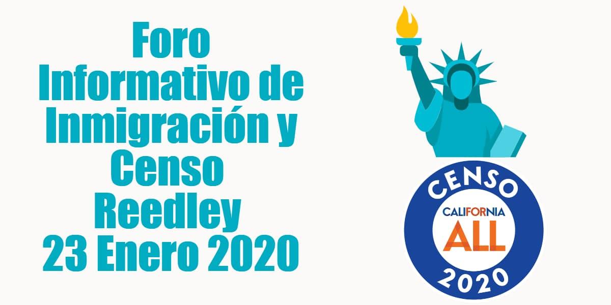 Foro Informativo de Inmigración y Censo en Reedley 23 Enero 2020 CVIIC