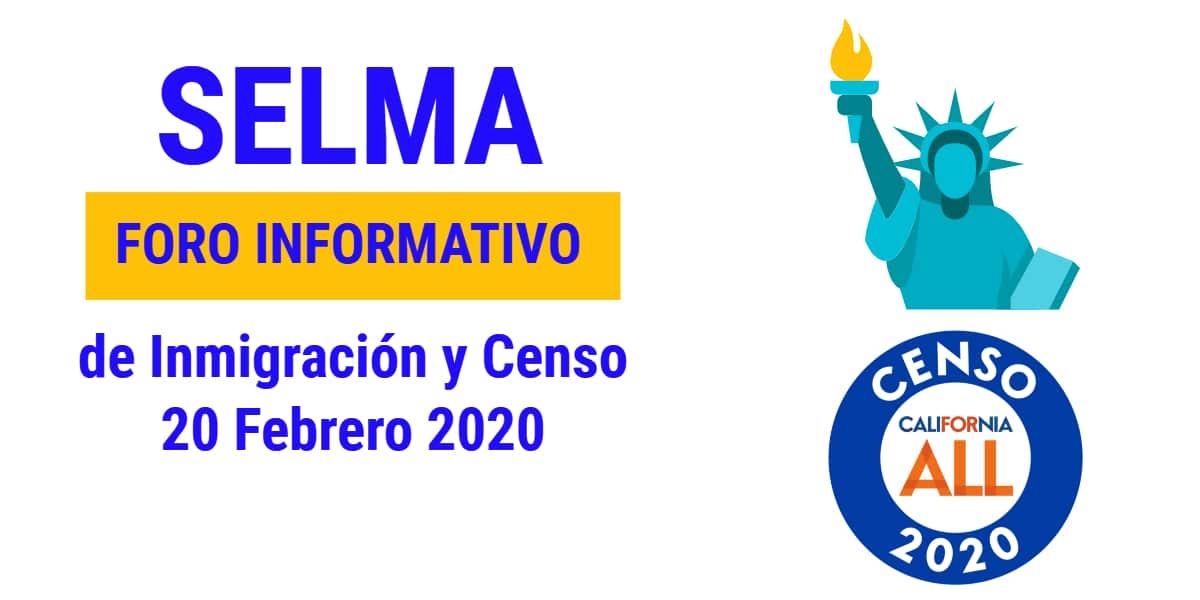 Foro Informativo de Inmigración y Censo en Selma 20 Febrero 2020 CVIIC