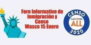 Foro Informativo de Inmigración y Censo en Wasco 15 Enero 2020 CVIIC