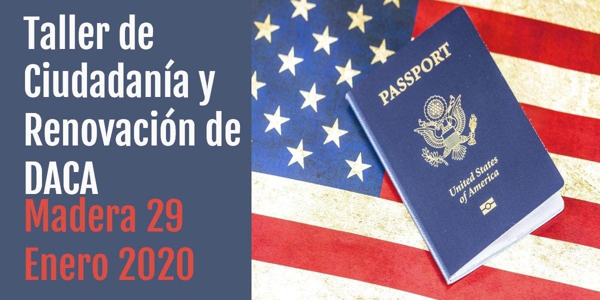 Taller de Ciudadanía y Renovación de DACA en Madera 29 Enero 2020 CVIIC
