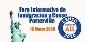 Foro Informativo de Inmigración y Censo en Porterville 16 Marzo 2020 CVIIC