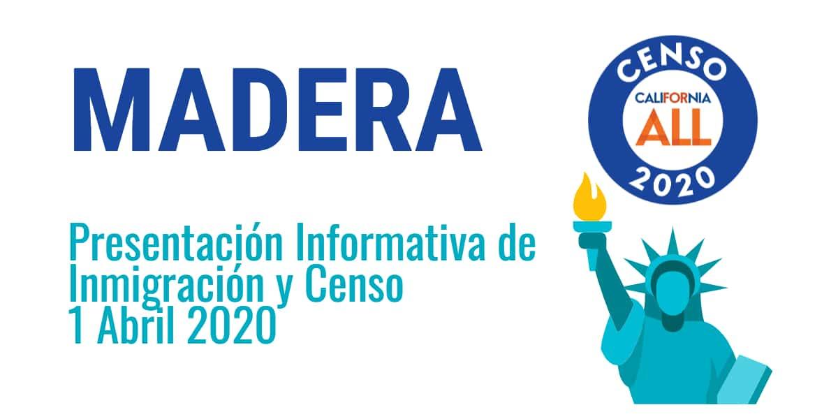 Presentación Informativa de Inmigración y Censo Madera 1 Abril 2020 CVIIC