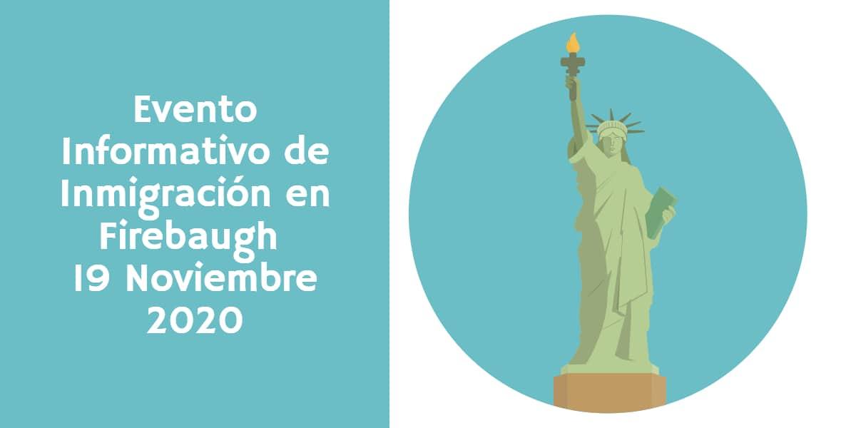 Evento Informativo de Inmigración en Firebaugh 19 Noviembre 2020 CVIIC
