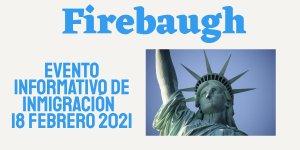Evento Informativo de Inmigración en Firebaugh 18 Febrero 2021 CVIIC