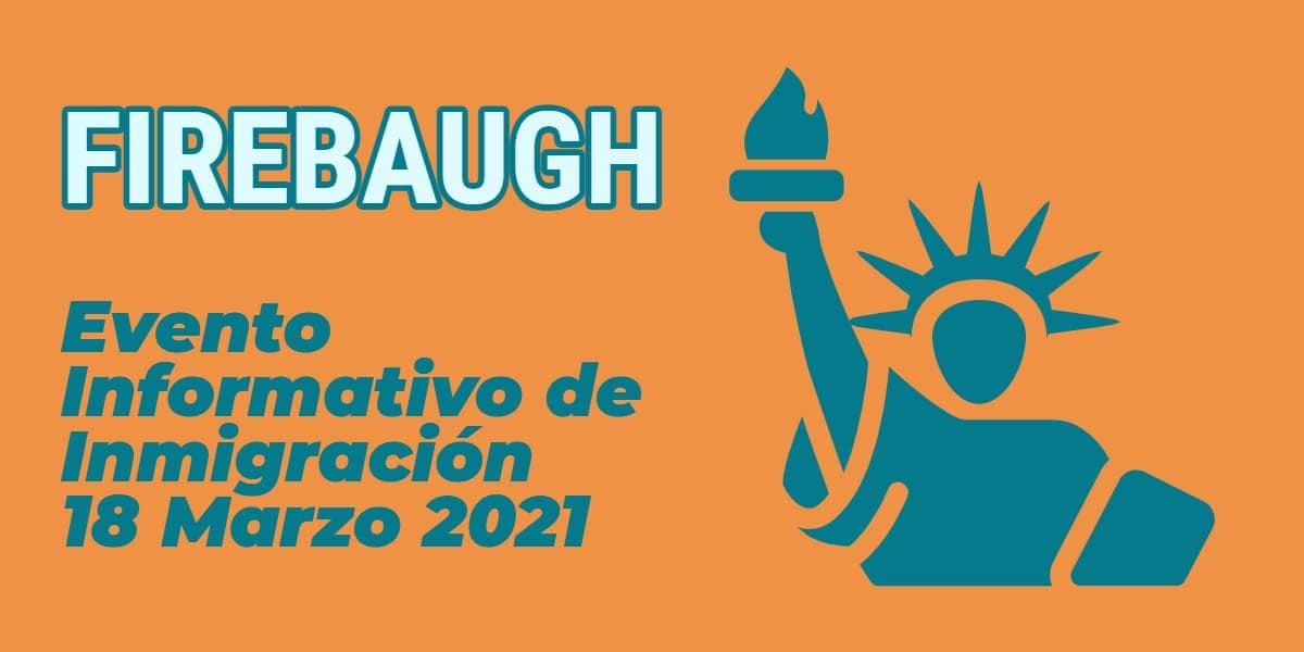 Evento Informativo de Inmigración en Firebaugh 18 Marzo 2021 CVIIC