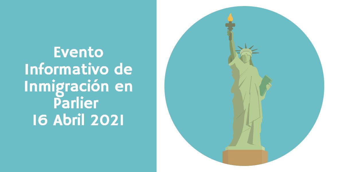 Evento Informativo de Inmigración en Parlier 16 Abril 2021 CVIIC