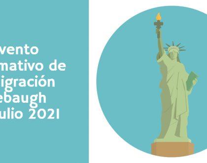 Evento Informativo de Inmigración Firebaugh 22 Julio 2021 CVIIC