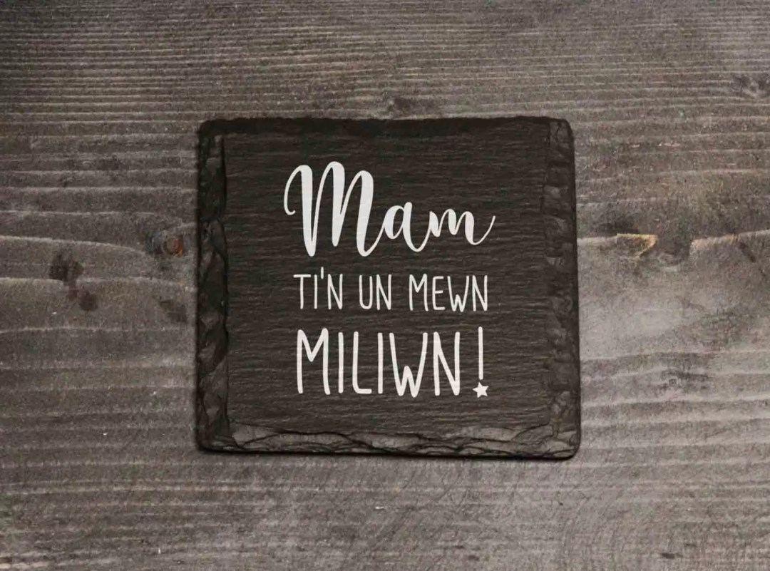 Mam Ti'n Un Mewn Miliwn Welsh Slate Coaster Mother's Day Gift