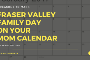 6 Reasons to Mark Fraser Valley Family Day on Your Mom Calendar