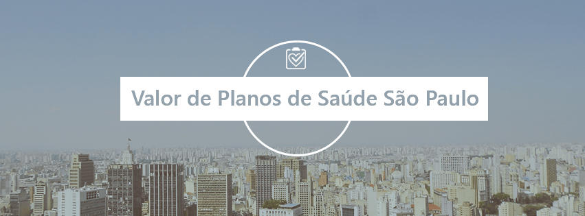 Valor de Planos de Saúde São Paulo