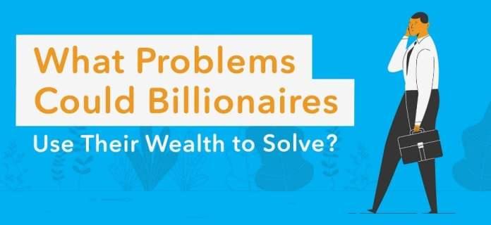 5 Problems Billionaires Could Solve F