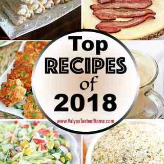 These are the Top 10 most popular recipes of 2018 made by you my dear family, friends, and followers!