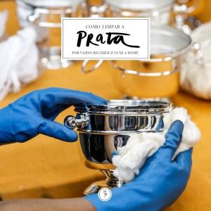 Dicas do Vamos Receber com a Luxe 4 Home para limpar a prataria