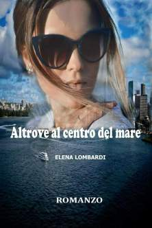 Altrove al centro del mare - Elena Lombardi