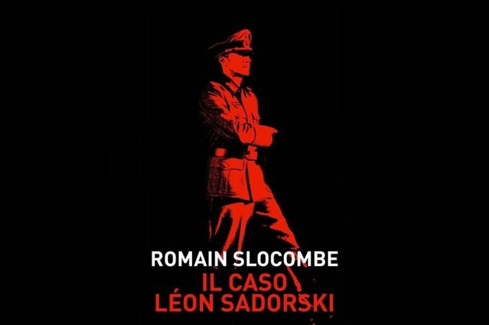 Segnalazione: Il caso Léon Sadorski di Romain Slocombe