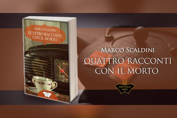 Intervista a Marco Scaldini autore di Quattro Racconti con il Morto