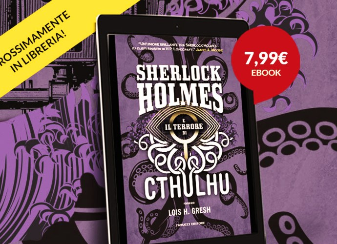 Sherlock Holmes e il terrore di Cthulhu. Sherlock Holmes vs Cthulhu. Vol. 3 di Lois H. Gresh