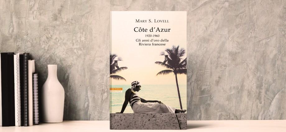 Mock up Côte d'Azur - 1920-1960: gli anni d'oro della Riviera francese di Mary S. Lovell