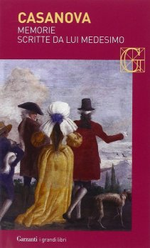 Memorie scritte da lui medesimo di Giacomo Casanova
