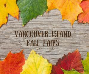 Fall Fairs on Vancouver Island