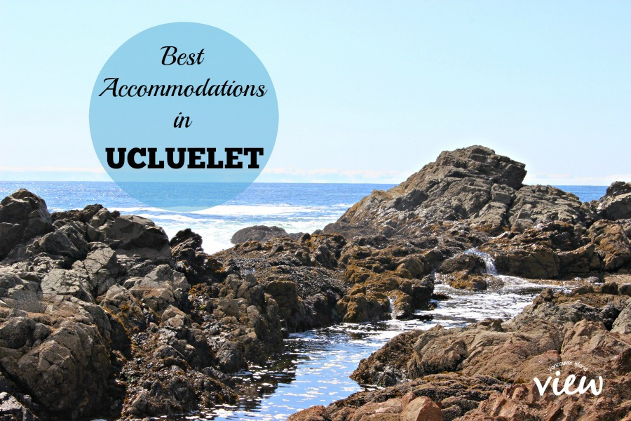 Where to Stay in Ucluelet - Our Top Recommendations
