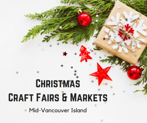 Christmas Craft Fairs and Markets – Mid Vancouver Island