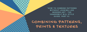 How to combine patterns, how to combine prints, style guide, combining patterns, combining prints