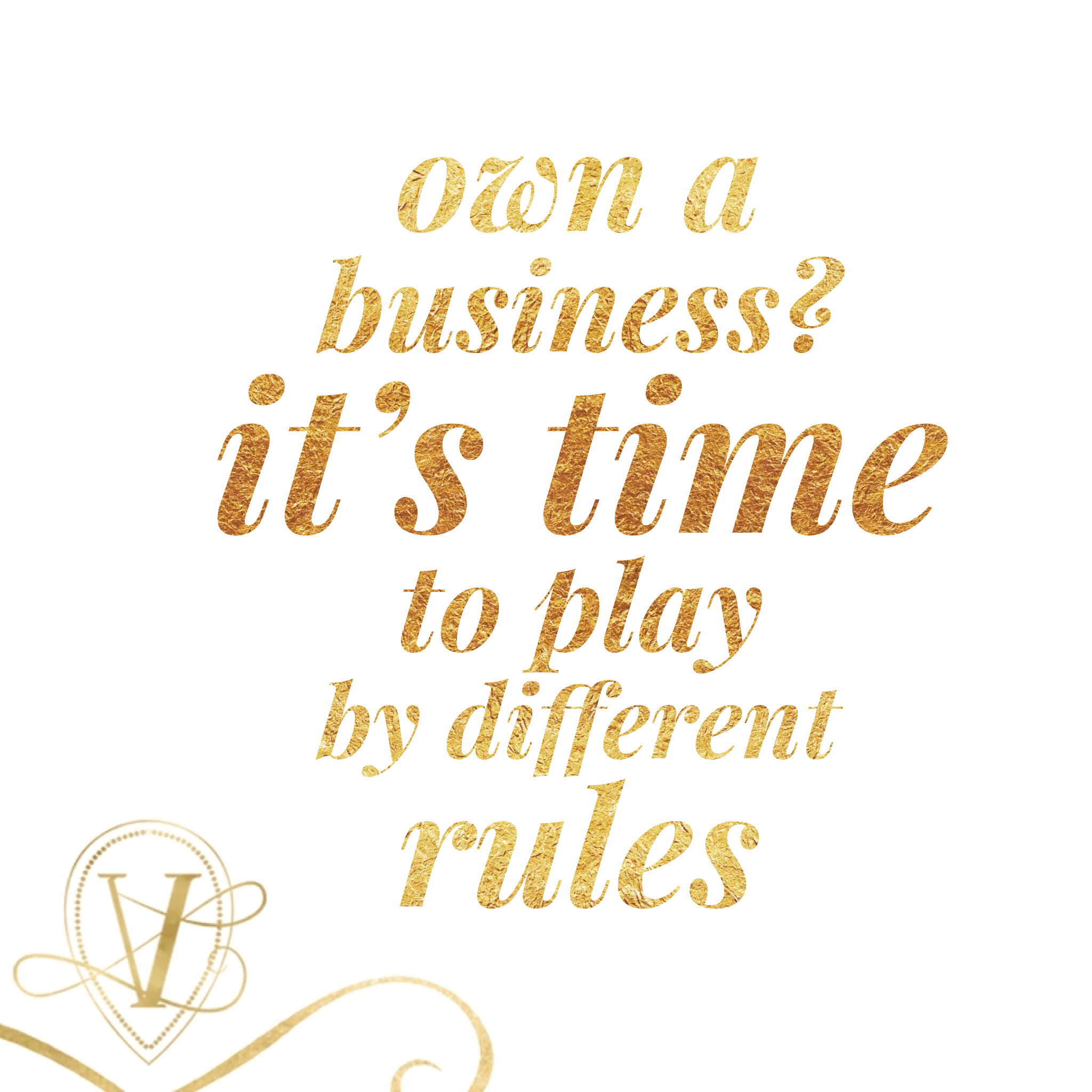 own a business? it's time to play by different rules