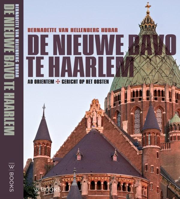 Omslag van 'De nieuwe Bavo te Haarlem, Ad Orientem | Gericht op het oosten' (2016)