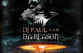 DJ Paul KOM Enlists Yelawolf, Dave East, Lil Jon, & Layzie Bone For 'Da Reason: Thank Me Later'