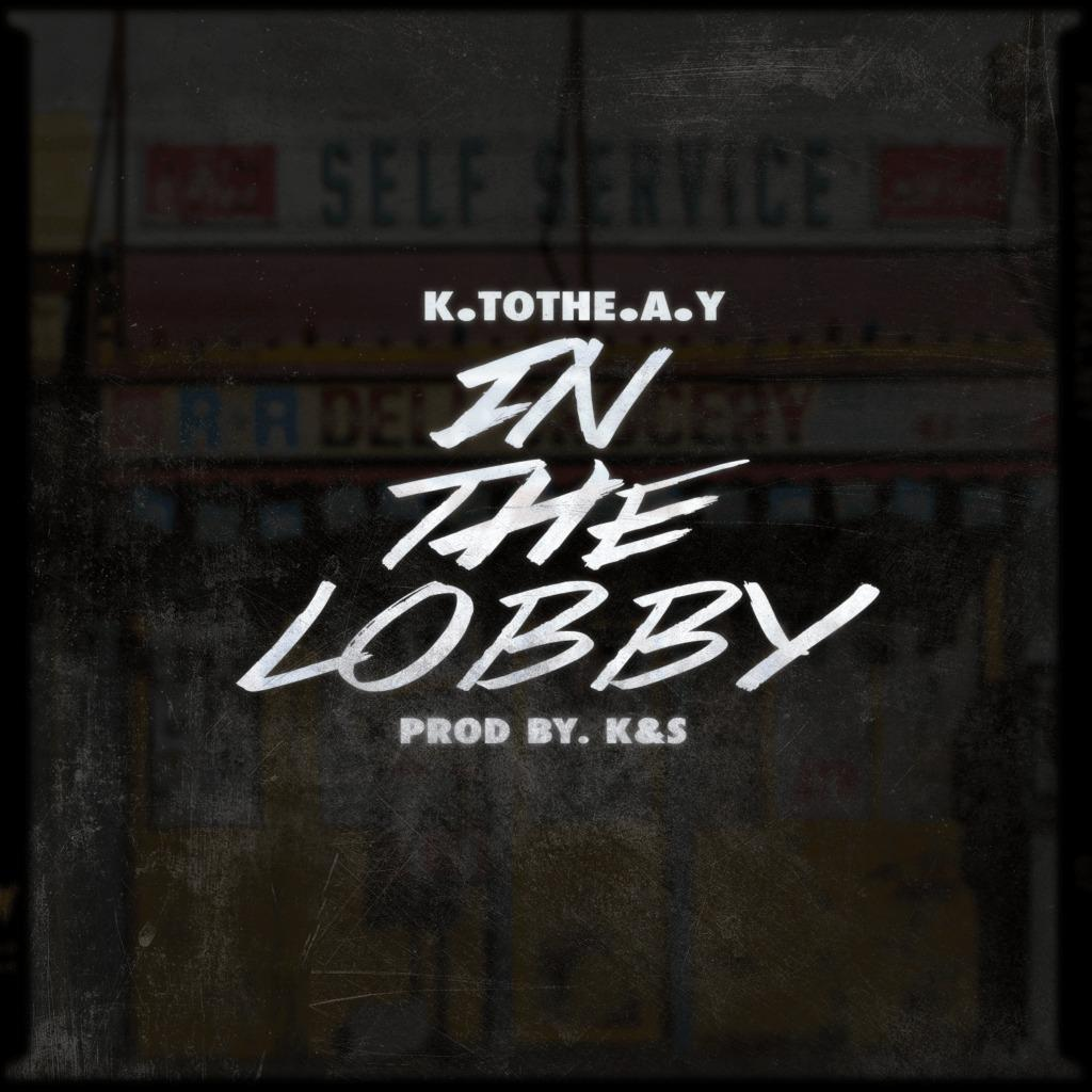 @K_tothe_A_Y - In The Lobby [Video]