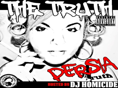 Mixtape: Persia (@PersiaNYC) : The Truth (Hosted By @DJHomicide)
