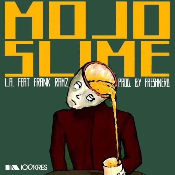 @UCanCallMeLA (feat. @FrankRamz) » Mojo Slime (Prod. By @Freshnerd) [MP3]