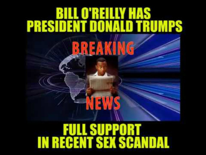 Bill O'Reilly Has Donald Trump's Full Support In Recent Sex Scandal!!!
