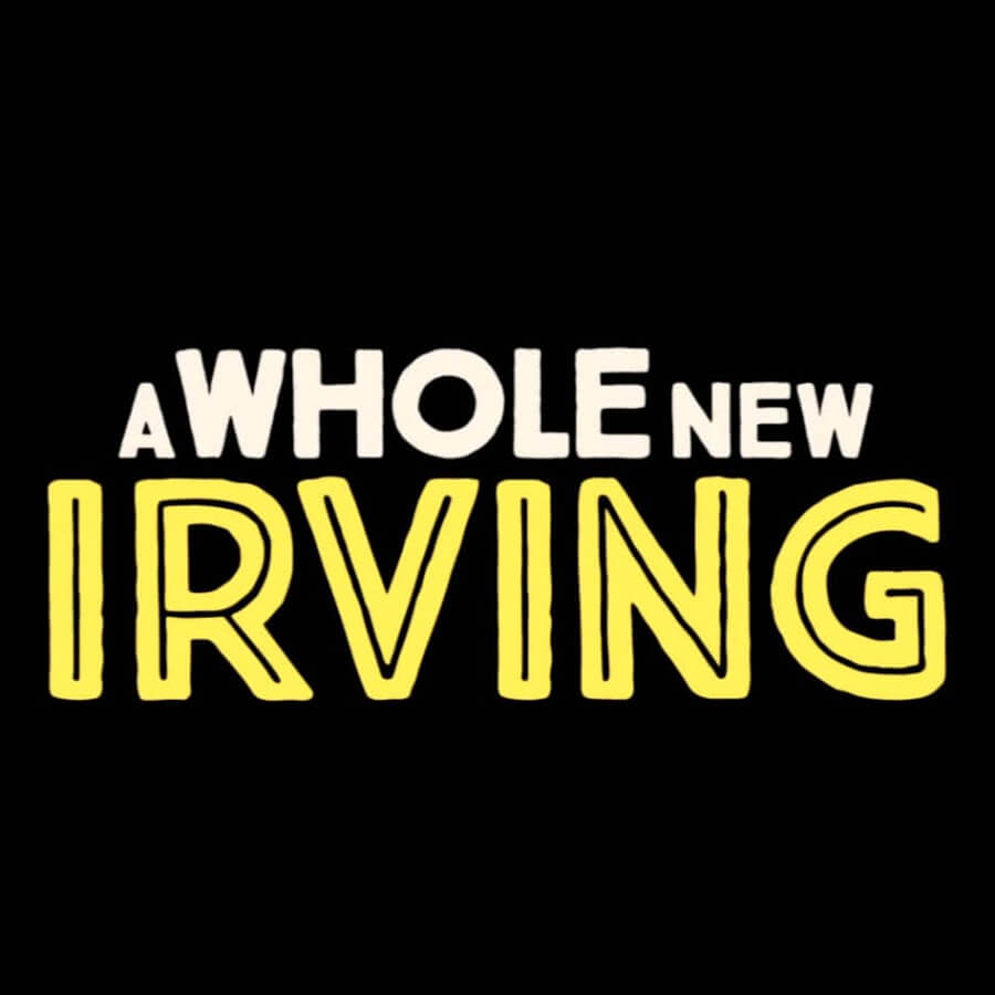 Video: @AWholeNewIrving - Season 1, Episodes 1-4