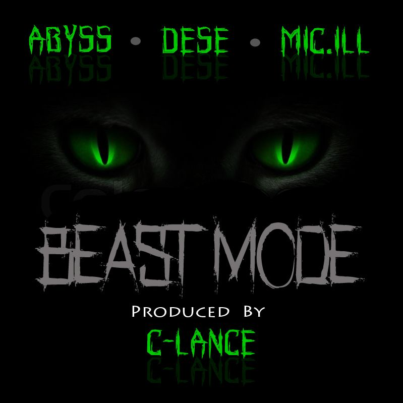 MP3: Abyss feat. Dese & Mic.ill - Beast Mode (@AbyssTheMC @MiciLLYall @CLanceEnemySoil)
